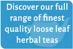 Discover our full range of finest quality loose leaf herbal teas