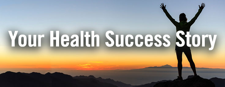 Your Health Success Story