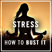 Stress - How To Bust it Naturally